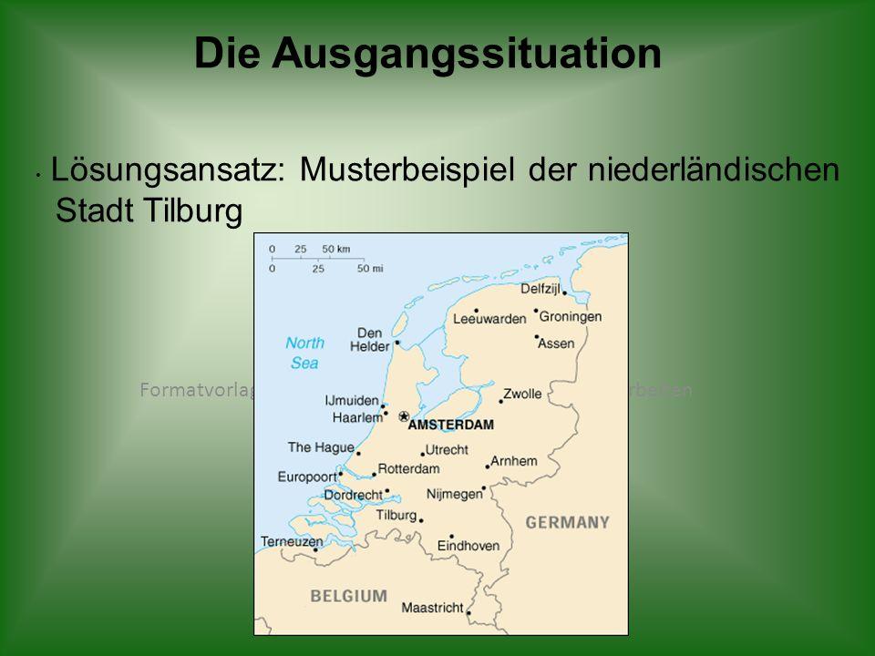 Formatvorlage des Untertitelmasters durch Klicken bearbeiten Lösungsansatz: Musterbeispiel der niederländischen Stadt Tilburg Die Ausgangssituation
