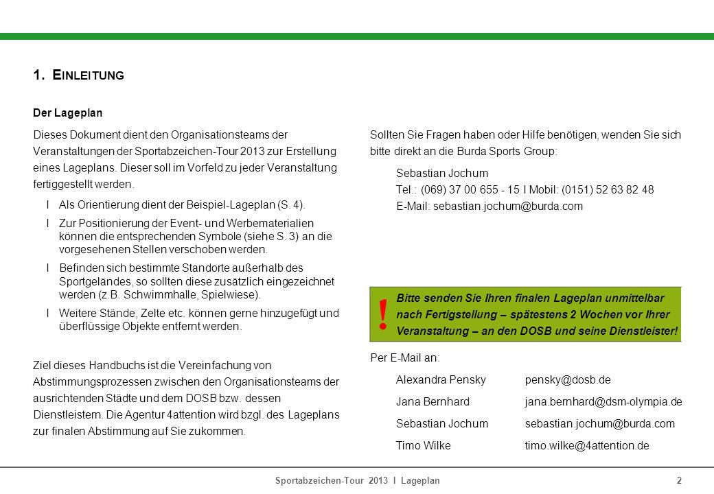 1.E INLEITUNG Der Lageplan Dieses Dokument dient den Organisationsteams der Veranstaltungen der Sportabzeichen-Tour 2013 zur Erstellung eines Lageplans.