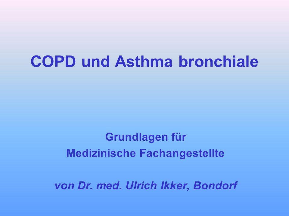 COPD und Asthma bronchiale Grundlagen für Medizinische Fachangestellte von Dr. med. Ulrich Ikker, Bondorf