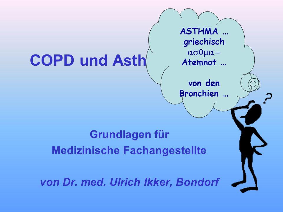 COPD und Asthma bronchiale Grundlagen für Medizinische Fachangestellte von Dr. med. Ulrich Ikker, Bondorf ASTHMA … griechisch  Atemnot … von de
