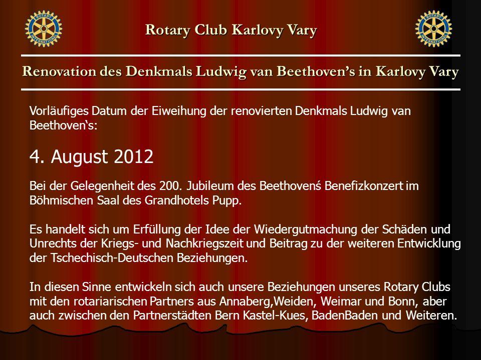 Vorläufiges Datum der Eiweihung der renovierten Denkmals Ludwig van Beethoven's: 4. August 2012 Bei der Gelegenheit des 200. Jubileum des Beethovenś B