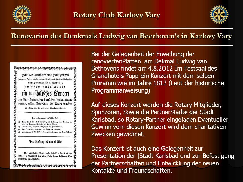 Bei der Gelegenheit der Eiweihung der renoviertenPlatten am Dekmal Ludwig van Bethovens findet am 4.8.2O12 Im Festsaal des Grandhotels Pupp ein Konzer