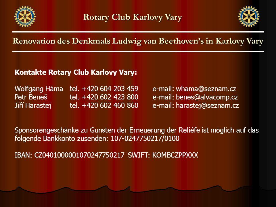 Kontakte Rotary Club Karlovy Vary: Wolfgang Háma tel. +420 604 203 459 e-mail: whama@seznam.cz Petr Beneš tel. +420 602 423 800 e-mail: benes@alvacomp