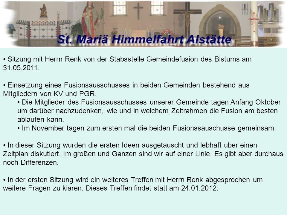 Sitzung mit Herrn Renk von der Stabsstelle Gemeindefusion des Bistums am 31.05.2011.