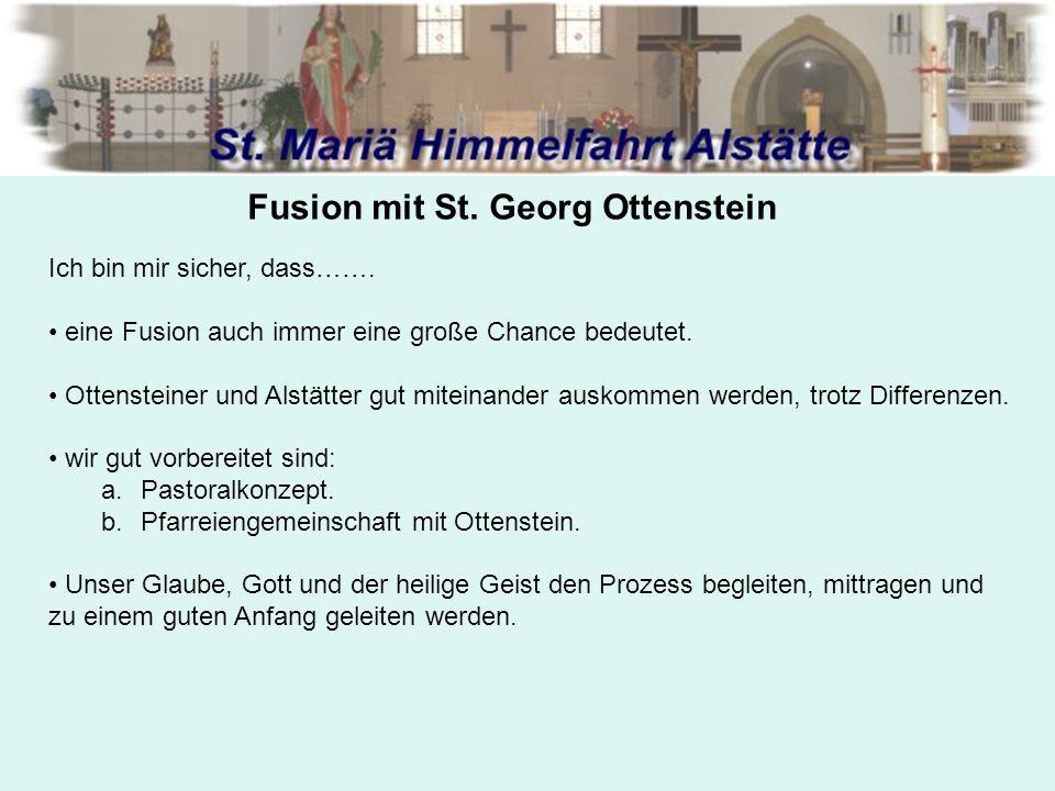 Fusion mit St. Georg Ottenstein Ich bin mir sicher, dass…….