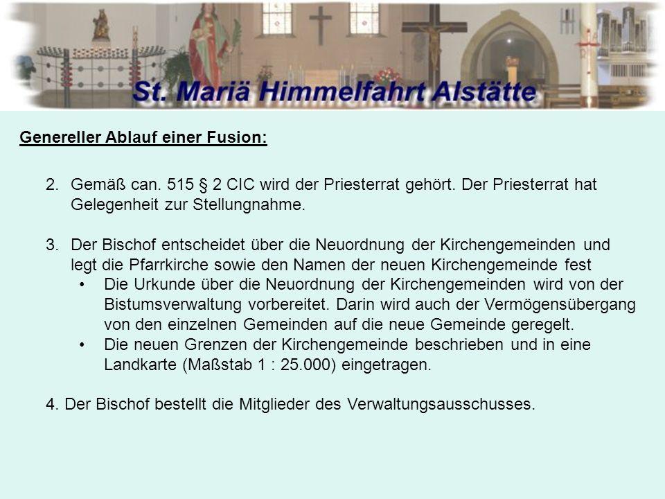 Genereller Ablauf einer Fusion: 2.Gemäß can. 515 § 2 CIC wird der Priesterrat gehört.