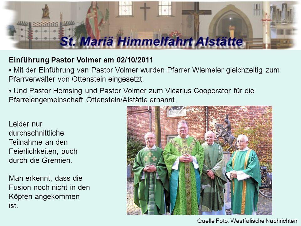 Einführung Pastor Volmer am 02/10/2011 Mit der Einführung van Pastor Volmer wurden Pfarrer Wiemeler gleichzeitig zum Pfarrverwalter von Ottenstein eingesetzt.