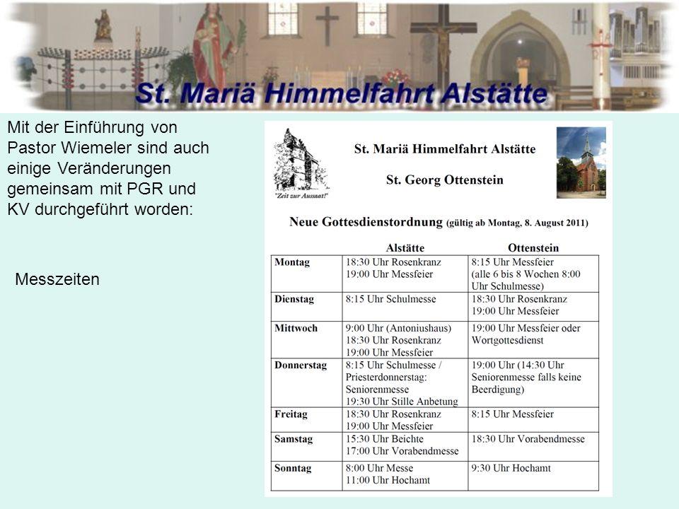 Mit der Einführung von Pastor Wiemeler sind auch einige Veränderungen gemeinsam mit PGR und KV durchgeführt worden: Messzeiten