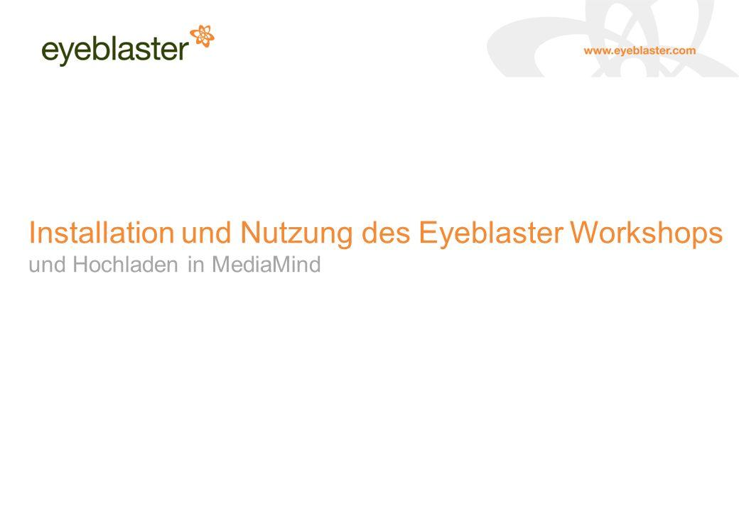 Installation und Nutzung des Eyeblaster Workshops und Hochladen in MediaMind