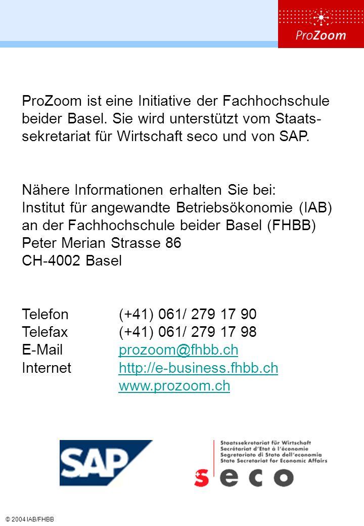 © 2004 IAB/FHBB ProZoom ist eine Initiative der Fachhochschule beider Basel.