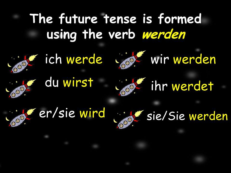The future tense is formed using the verb werden ich werde du wirst er/sie wird wir werden ihr werdet sie/Sie werden