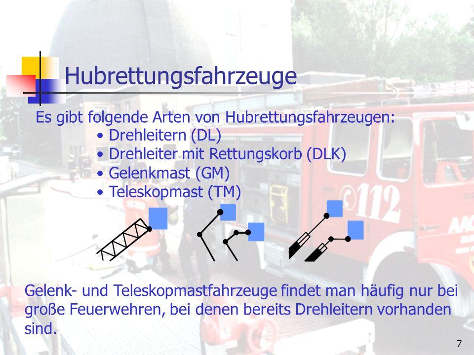 6 Hubrettungsfahrzeuge Fahrzeuge, die vorrangig zur Rettung von Menschen aus Not- lagen, ferner zur Durchführung technischer Hilfeleistung und zur Brandbekämpfung verwendet werden.