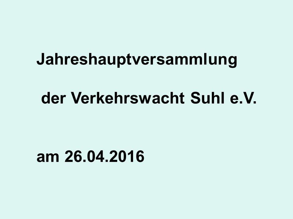 Jahreshauptversammlung der Verkehrswacht Suhl e.V. am 26.04.2016