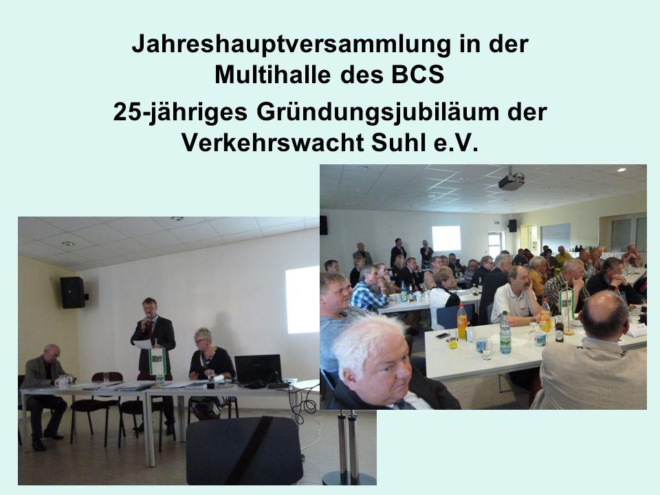 Jahreshauptversammlung in der Multihalle des BCS 25-jähriges Gründungsjubiläum der Verkehrswacht Suhl e.V.
