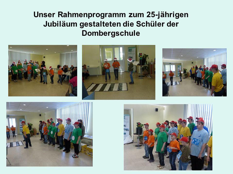 Unser Rahmenprogramm zum 25-jährigen Jubiläum gestalteten die Schüler der Dombergschule