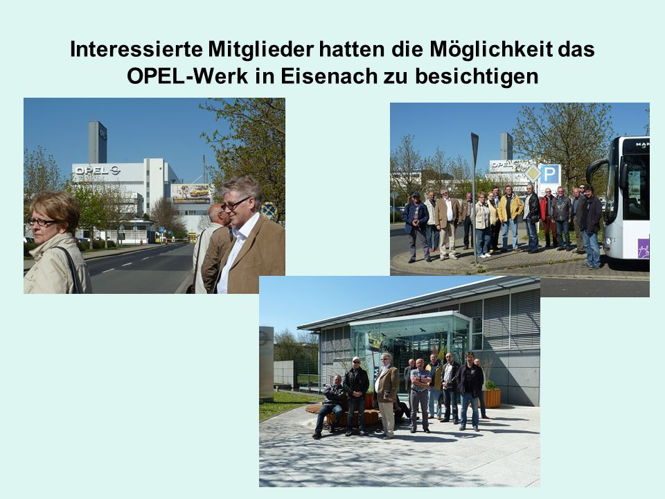 Interessierte Mitglieder hatten die Möglichkeit das OPEL-Werk in Eisenach zu besichtigen