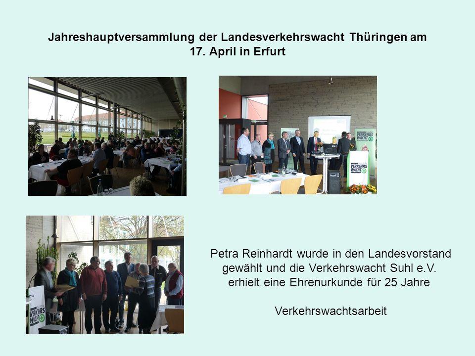 Jahreshauptversammlung der Landesverkehrswacht Thüringen am 17. April in Erfurt Petra Reinhardt wurde in den Landesvorstand gewählt und die Verkehrswa