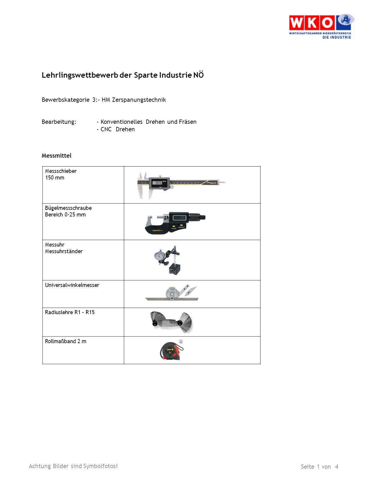 Lehrlingswettbewerb der Sparte Industrie NÖ Bewerbskategorie 3:- HM Zerspanungstechnik Bearbeitung:- Konventionelles Drehen und Fräsen - CNC Drehen Me
