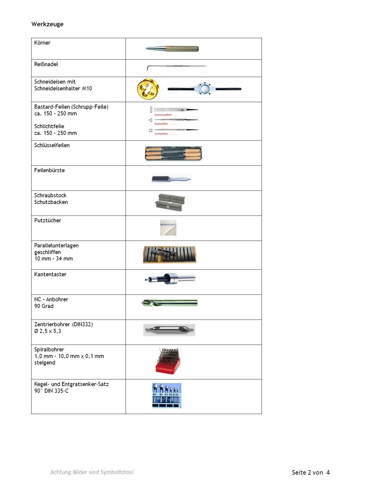 Werkzeuge Körner Reißnadel Schneideisen mit Schneideisenhalter M10 Bastard-Feilen (Schrupp-Feile) ca. 150 – 250 mm Schlichtfeile ca. 150 – 250 mm Schl