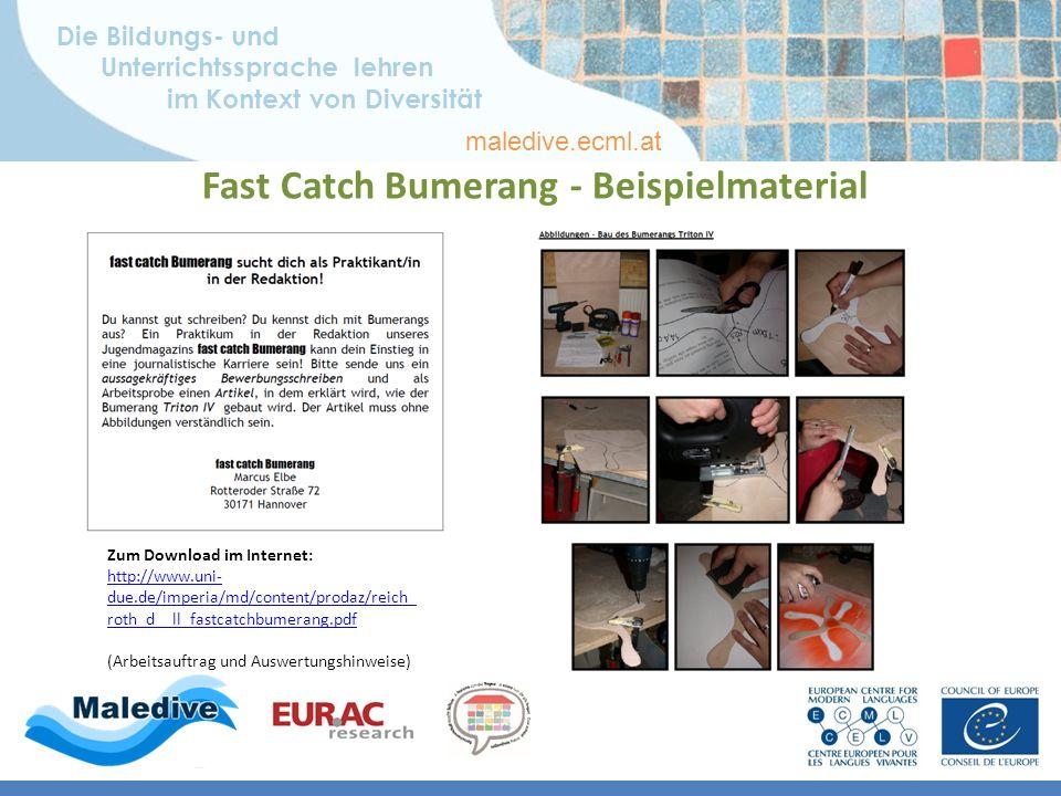 Die Bildungs- und Unterrichtssprache lehren im Kontext von Diversität maledive.ecml.at Fast Catch Bumerang - Beispielmaterial Zum Download im Internet: http://www.uni- due.de/imperia/md/content/prodaz/reich_ roth_d__ll_fastcatchbumerang.pdf (Arbeitsauftrag und Auswertungshinweise)