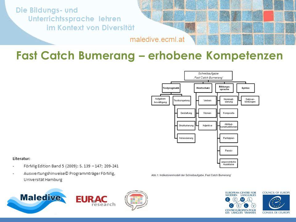Die Bildungs- und Unterrichtssprache lehren im Kontext von Diversität maledive.ecml.at Fast Catch Bumerang – erhobene Kompetenzen Literatur: -FörMig Edition Band 5 (2009): S.