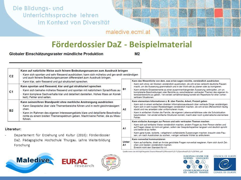 Die Bildungs- und Unterrichtssprache lehren im Kontext von Diversität maledive.ecml.at Förderdossier DaZ - Beispielmaterial Literatur: -Departement für Erziehung und Kultur (2010): Förderdossier DaZ.