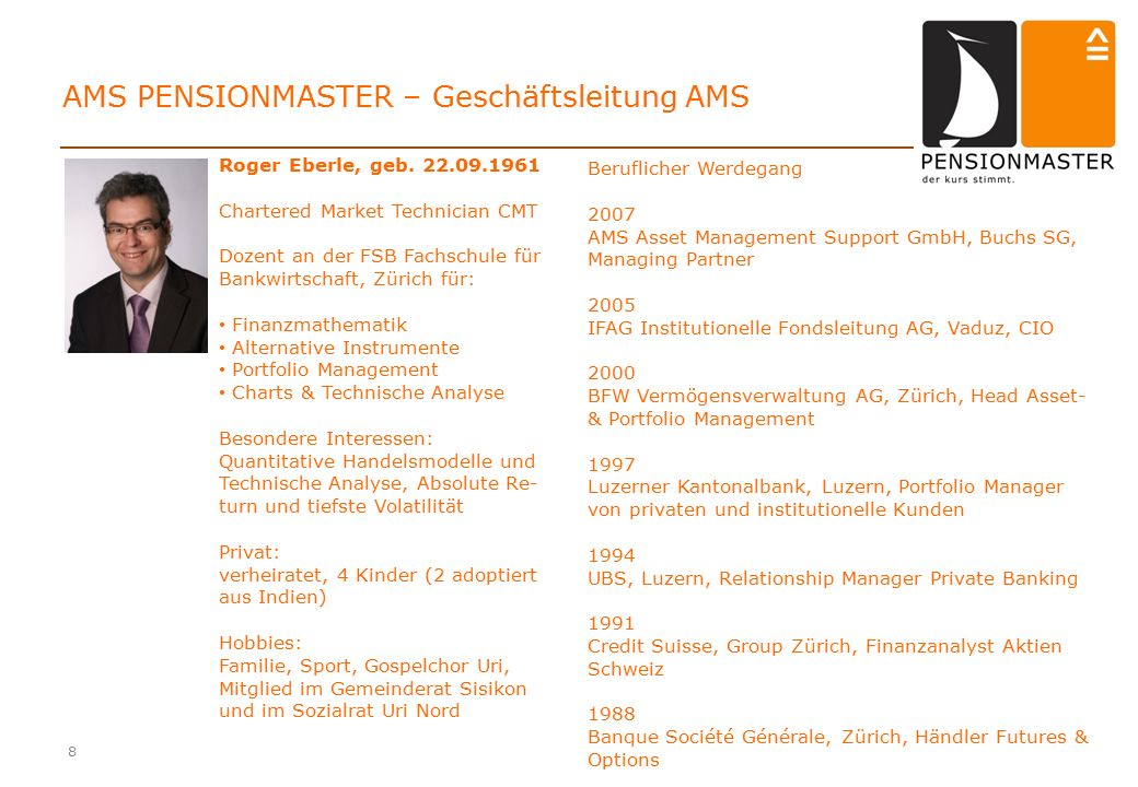 8 AMS PENSIONMASTER – Geschäftsleitung AMS Roger Eberle, geb.
