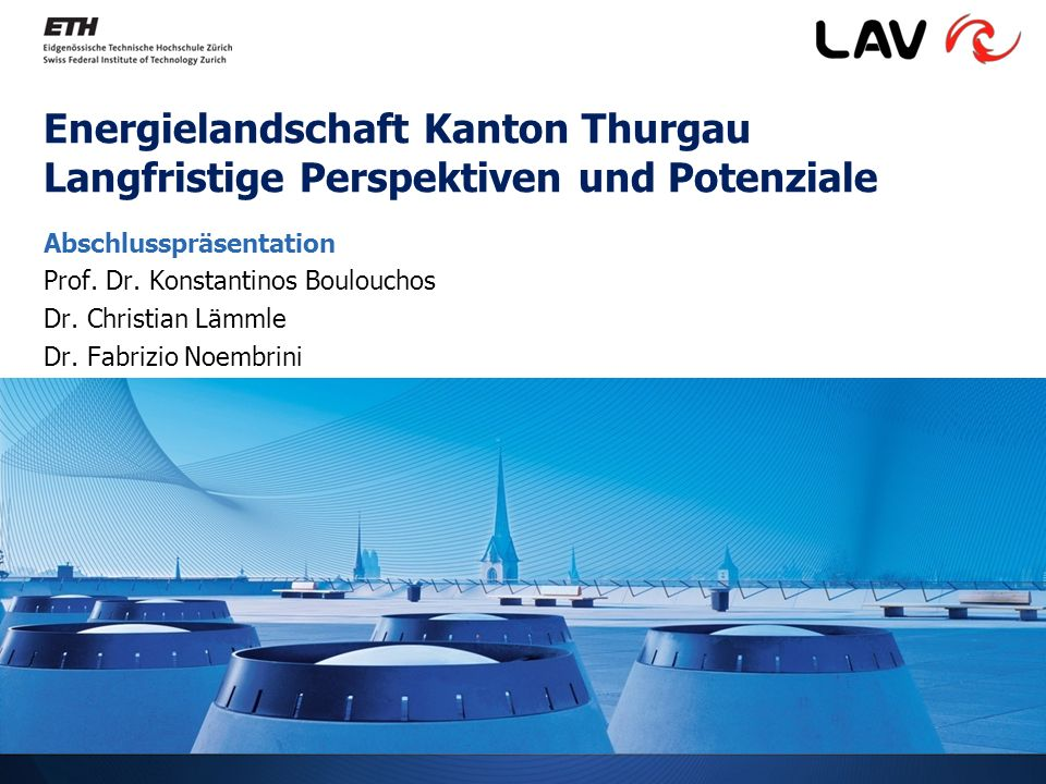 Energielandschaft Kanton Thurgau Langfristige Perspektiven und Potenziale Abschlusspräsentation Prof.