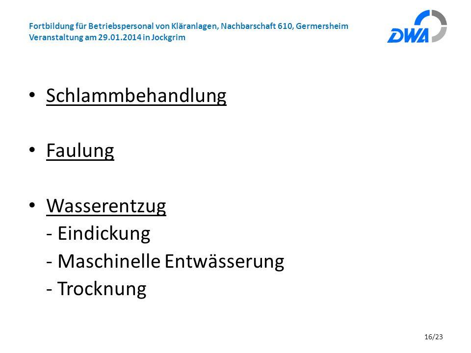 Fortbildung für Betriebspersonal von Kläranlagen, Nachbarschaft 610, Germersheim Veranstaltung am 29.01.2014 in Jockgrim Schlammbehandlung Faulung Was