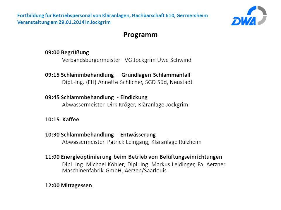 Fortbildung für Betriebspersonal von Kläranlagen, Nachbarschaft 610, Germersheim Veranstaltung am 29.01.2014 in Jockgrim Programm 09:00 Begrüßung Verb