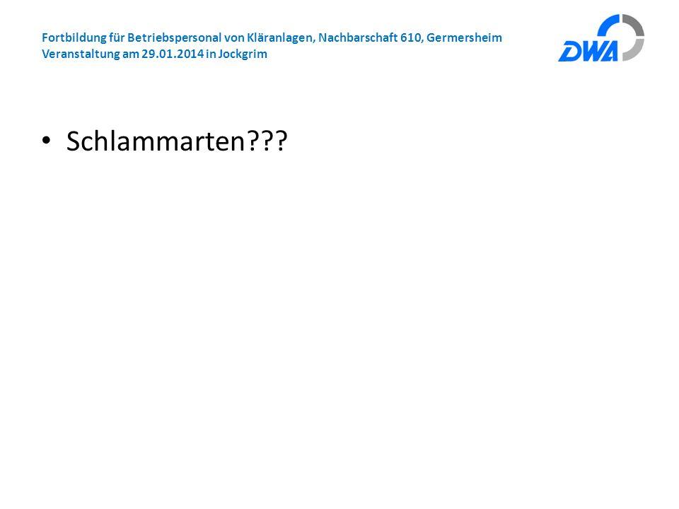Fortbildung für Betriebspersonal von Kläranlagen, Nachbarschaft 610, Germersheim Veranstaltung am 29.01.2014 in Jockgrim Schlammarten???