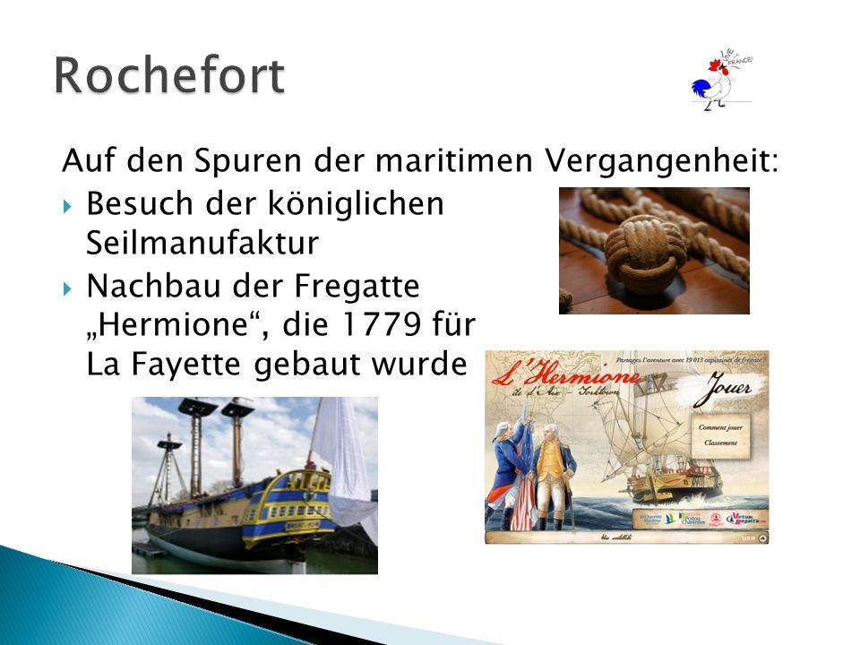 """Auf den Spuren der maritimen Vergangenheit:  Besuch der königlichen Seilmanufaktur  Nachbau der Fregatte """"Hermione , die 1779 für La Fayette gebaut wurde"""