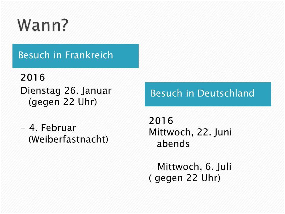 Besuch in Frankreich Besuch in Deutschland 2016 Dienstag 26.