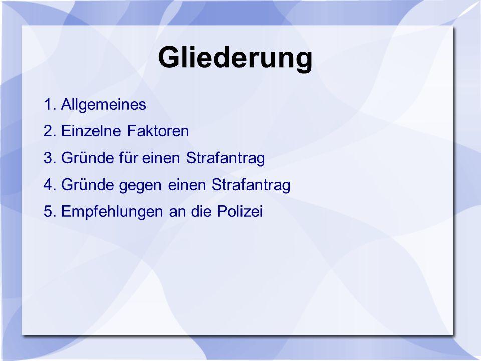 Gliederung 1. Allgemeines 2. Einzelne Faktoren 3.
