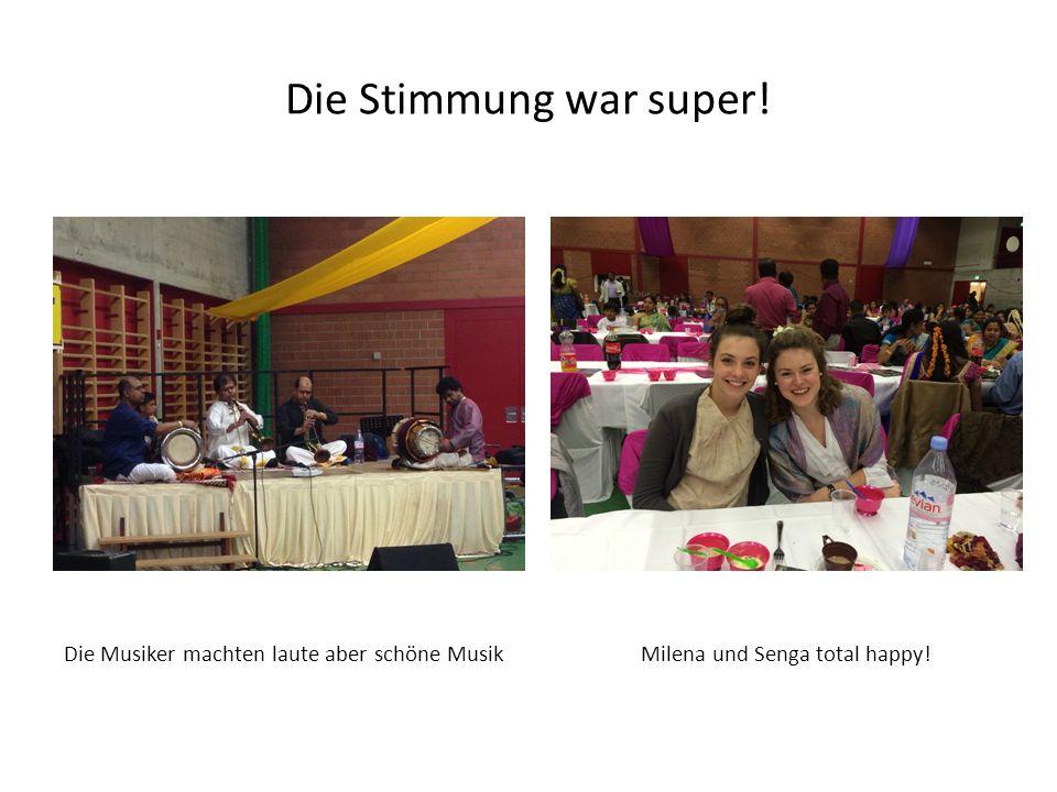 Die Stimmung war super! Milena und Senga total happy!Die Musiker machten laute aber schöne Musik