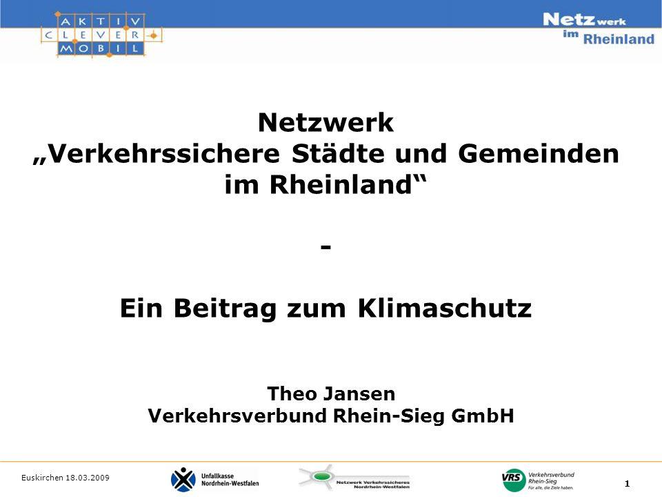 """Euskirchen 18.03.2009 1 Netzwerk """"Verkehrssichere Städte und Gemeinden im Rheinland - Ein Beitrag zum Klimaschutz Theo Jansen Verkehrsverbund Rhein-Sieg GmbH"""