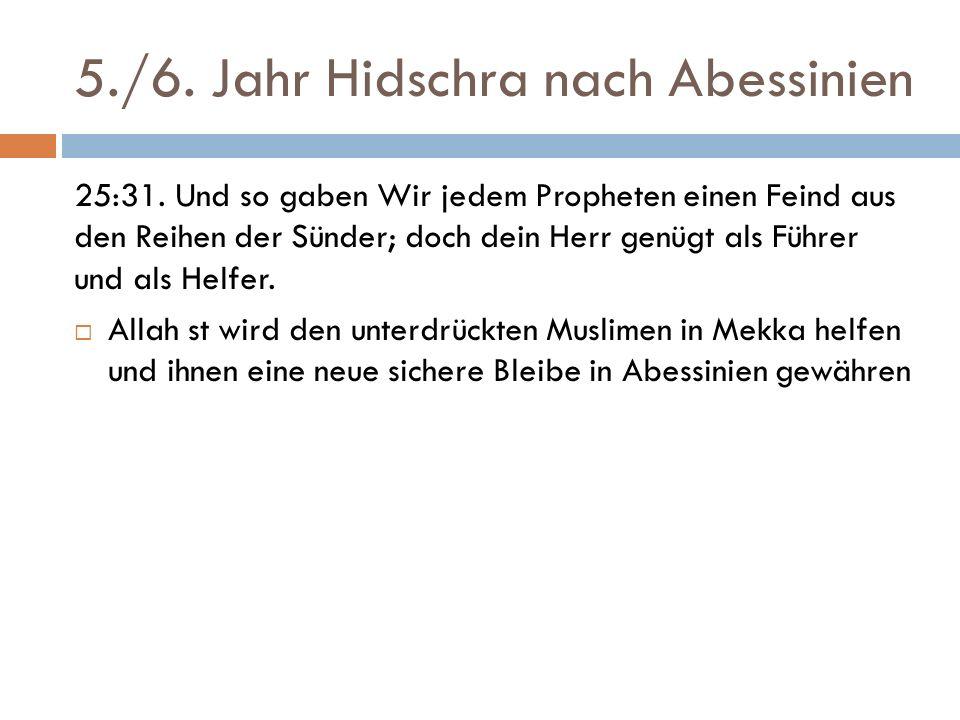 5./6. Jahr Hidschra nach Abessinien 25:31.