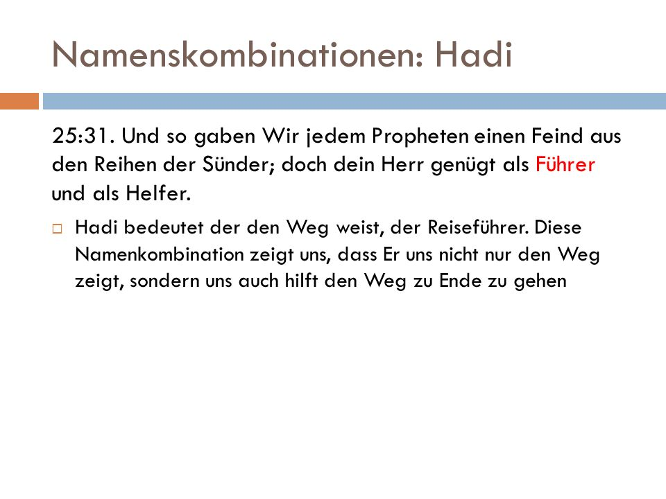 Namenskombinationen: Hadi 25:31.