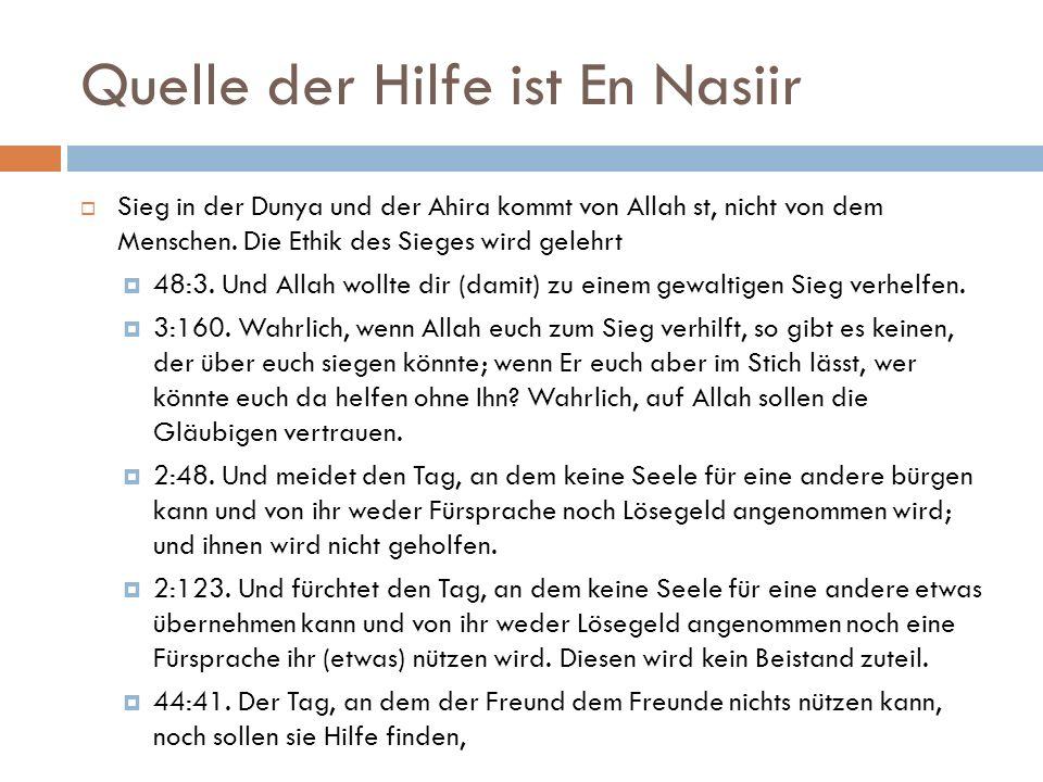 Quelle der Hilfe ist En Nasiir  Sieg in der Dunya und der Ahira kommt von Allah st, nicht von dem Menschen.