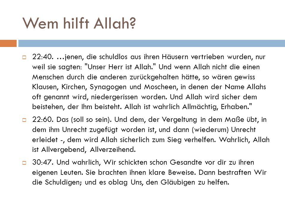 Wem hilft Allah.  22:40.