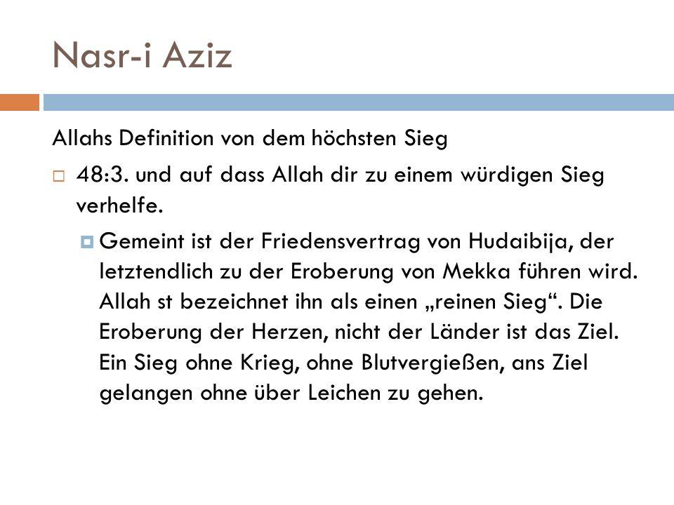 Nasr-i Aziz Allahs Definition von dem höchsten Sieg  48:3.