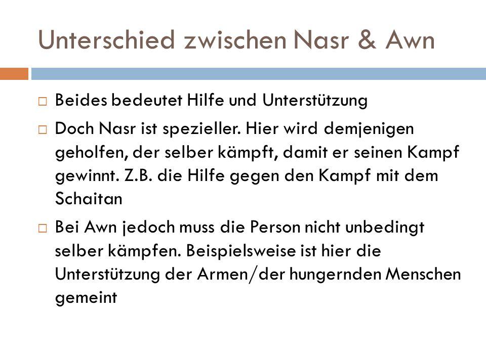 Unterschied zwischen Nasr & Awn  Beides bedeutet Hilfe und Unterstützung  Doch Nasr ist spezieller.