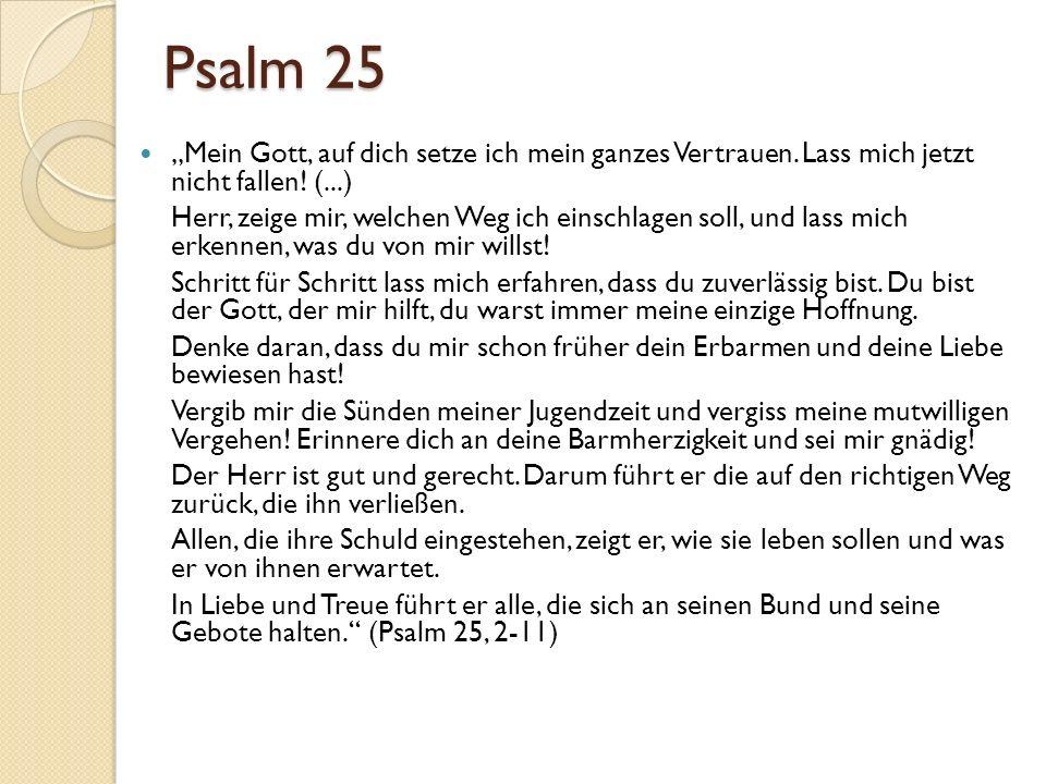 """Psalm 25 """"Mein Gott, auf dich setze ich mein ganzes Vertrauen."""