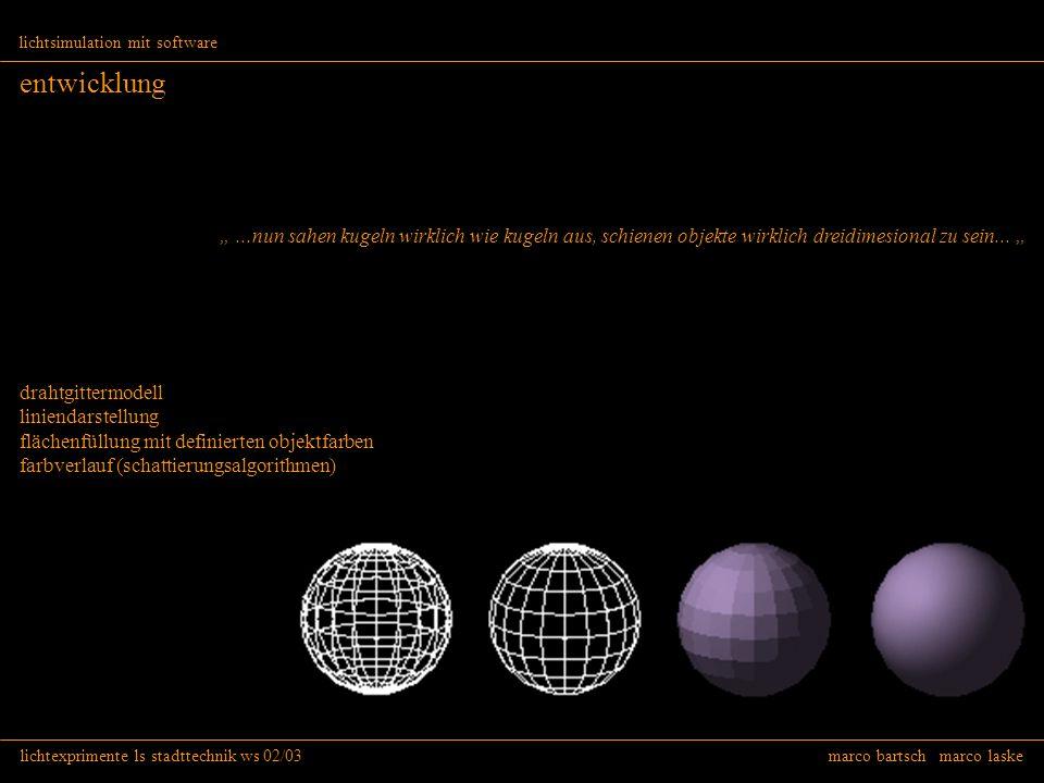 lichtexprimente ls stadttechnik ws 02/03 marco bartsch marco laske lichtsimulation mit software entwicklung drahtgittermodell liniendarstellung fläche