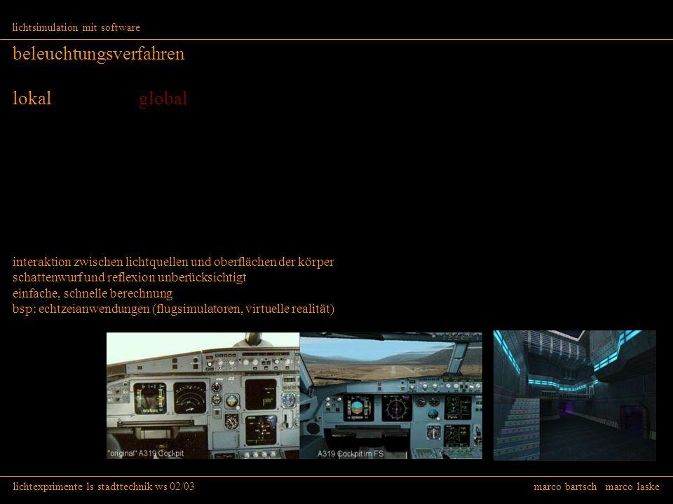 lichtexprimente ls stadttechnik ws 02/03 marco bartsch marco laske lichtsimulation mit software beleuchtungsverfahren lokal global interaktion zwische