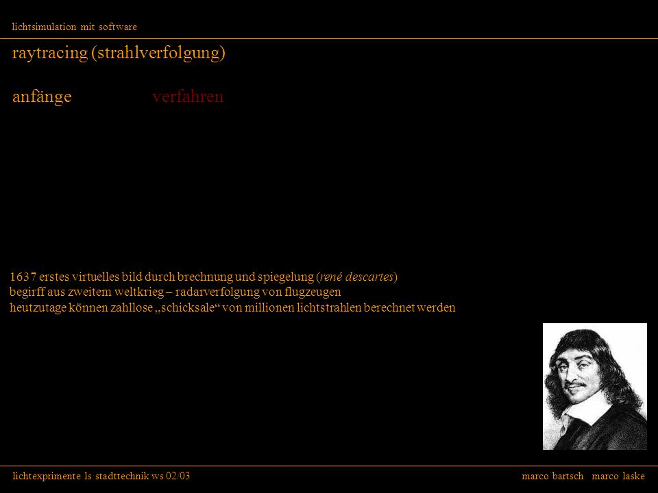 lichtexprimente ls stadttechnik ws 02/03 marco bartsch marco laske lichtsimulation mit software raytracing (strahlverfolgung) anfänge verfahren 1637 e