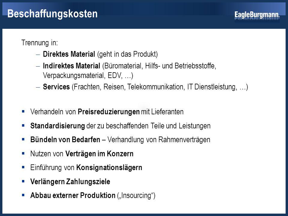 Trennung in:  Direktes Material (geht in das Produkt)  Indirektes Material (Büromaterial, Hilfs- und Betriebsstoffe, Verpackungsmaterial, EDV, …) 