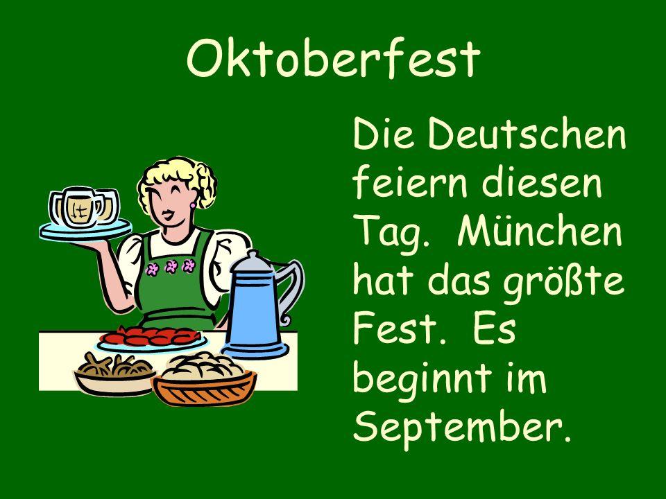 Oktoberfest Die Deutschen feiern diesen Tag. München hat das größte Fest. Es beginnt im September.