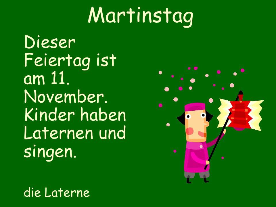 Martinstag Dieser Feiertag ist am 11. November. Kinder haben Laternen und singen. die Laterne