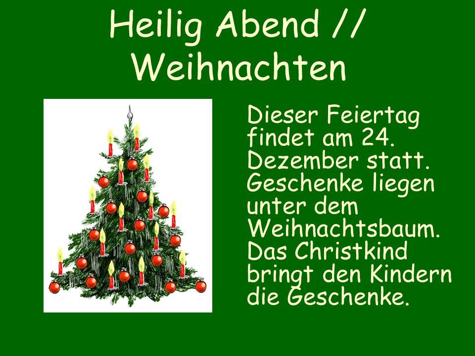 Heilig Abend // Weihnachten Dieser Feiertag findet am 24.
